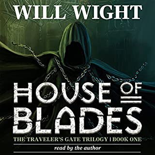 House of Blades     The Traveler's Gate Trilogy, Volume 1              By:                                                                                                                                 Will Wight                               Narrated by:                                                                                                                                 Will Wight                      Length: 10 hrs and 28 mins     645 ratings     Overall 4.4