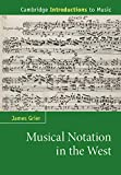 Musical Notation in the West (Cambridge Introductions to Music) (English Edition)