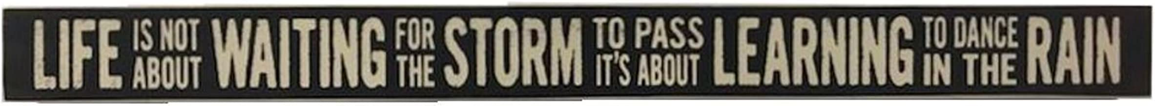 """Life is Not About Waiting for the Storm to Pass. It's about Learning to Dance in the Rain Sign/Plaque, 18x1.5"""", Black"""