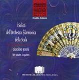 Gioachino Rossini Sei sonate a quattro oer due violini, violincello e contrabbasso / I Solisti dell'Orchestra Filarmonica della scala