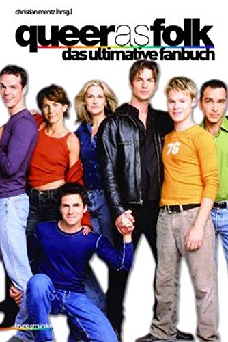 Queer as folk: Das ultimative Fanbook