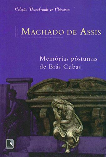 MEMÓRIAS PÓSTUMAS DE BRÁS CUBAS (Coleção: Descobrindo os Clássicos)