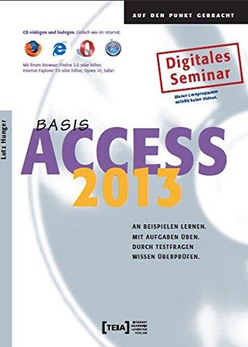 Access 2013 Basis, CD-ROMAn Beispielen lernen. Mit Aufgaben üben. Durch Testfragen Wissen überprüfen