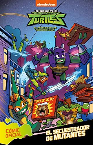 El secuestrador de mutantes (Tortugas Ninja. Cómic)
