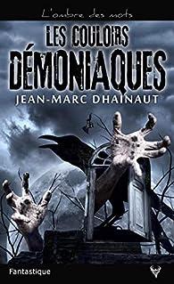 Les couloirs démoniaques par Jean-Marc Dhainaut