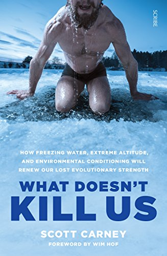 What Doesn\'t Kill Us: the bestselling guide to transforming your body by unlocking your lost evolutionary strength (English Edition)