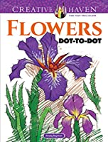 Creative Haven Flowers Dot-to-Dot (Adult Coloring)
