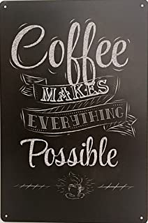 ERLOOD Coffee Makes Everything Possible Metal Decor Retro Wall Plaque Vintage Tin Sign 12