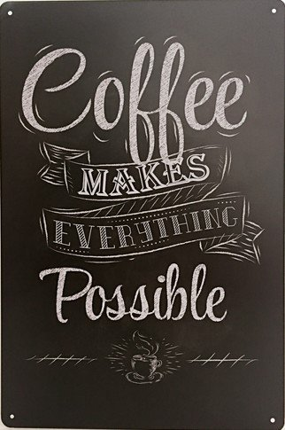 ERLOOD Coffee Makes Everything Possible Metal Decor Retro Wall Plaque Vintage Tin Sign 12' X 8' Inches