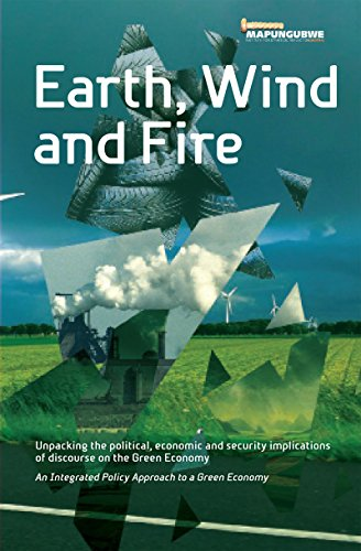 Earth, Wind and Fire: Unpacking the Political, Economic and Security Implications of Discourse on the Green Economy (English Edition)