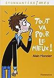 Tout va pour le mieux ! - Flammarion - 21/04/2012