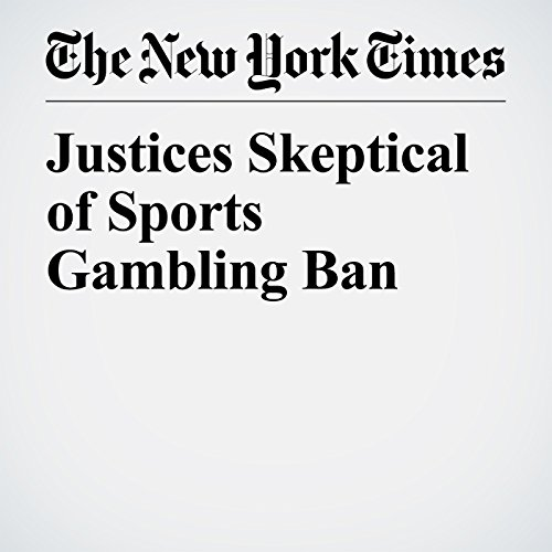 Justices Skeptical of Sports Gambling Ban copertina