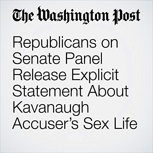 Republicans on Senate Panel Release Explicit Statement About Kavanaugh Accuser's Sex Life copertina
