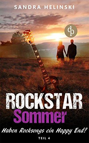 Haben Rocksongs ein Happy-End? (Chick-Lit, Liebesroman, Rockstar Romance): (Rockstar Romance, Chick Lit, Liebesroman) (Rockstar Sommer-Reihe 4)