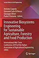 Innovative Biosystems Engineering for Sustainable Agriculture, Forestry and Food Production: International Mid-Term Conference 2019 of the Italian Association of Agricultural Engineering (AIIA) (Lecture Notes in Civil Engineering, 67)