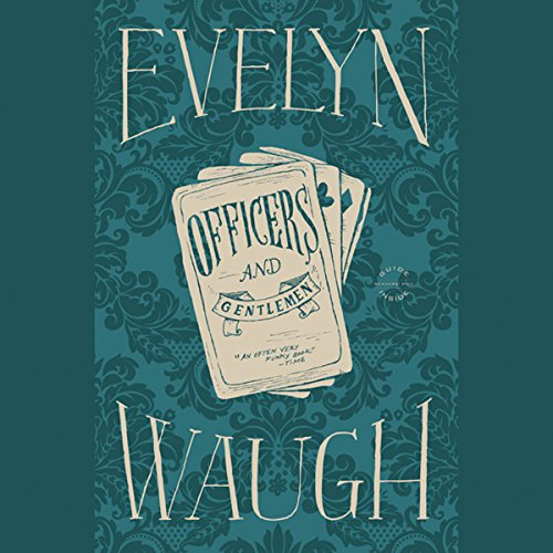 Officers and Gentlemen Audiobook By Evelyn Waugh cover art