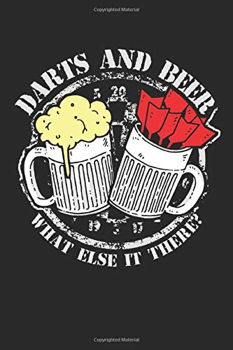 Darts & Beer Whats Else It There?: 120 Pages Of Scoresheets. Perfect Cricket 301 And 501 Trainings Book For Darts Player And Dart Board Lover. Two Players Score Keeper Notebook