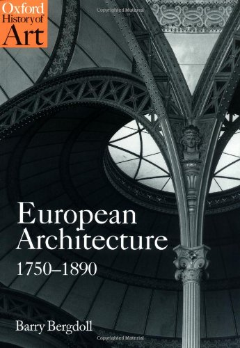 European Architecture 1750-1890 (Oxford History of Art)
