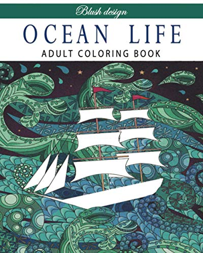Ocean Life: Adult Coloring Book (Stress Relieving Creative Fun Drawings to Calm Down, Reduce Anxiety & Relax.Great Christmas Gift Idea For Men & Women 2020-2021, Band 36)