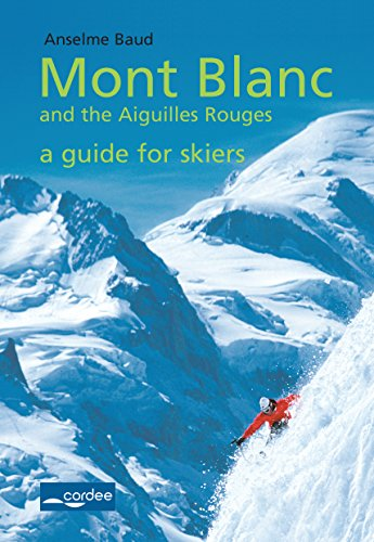 Swiss Val Ferret - Mont Blanc and the Aiguilles Rouges - a guide for skiers: Travel guide (English...