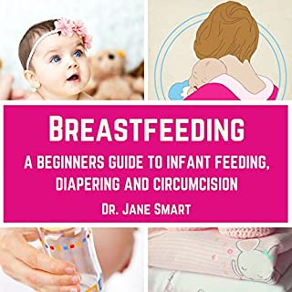 Breastfeeding: A Beginners Guide to Infant Feeding, Diapering and Circumcision audiobook cover art