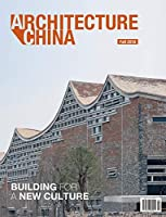 Architecture China Fall 2018: Building for a New Culture