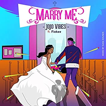 Marry Me (feat. Fiokee)