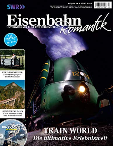 Eisenbahn Romantik Magazin - Unterwegs mit Lust und Leidenschaft - Train World-Die ultimative Erlebniswelt - Mit DVD 3-2019