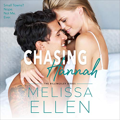 Chasing Hannah: A Small Town Second Chance Romance Audiobook By Melissa Ellen cover art