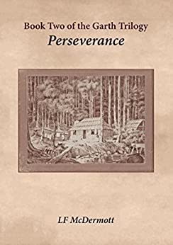 Perseverance: Book Two of the Garth Trilogy by [L F McDermott, Lynette McDermott]