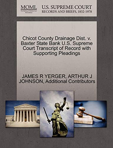 Chicot County Drainage Dist. V. Baxter State Bank U.S. Supreme Court Transcript of Record with Supporting Pleadings