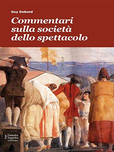 Commentari sulla società dello spettacolo (Comunicazione sociale e politica Vol. 11)