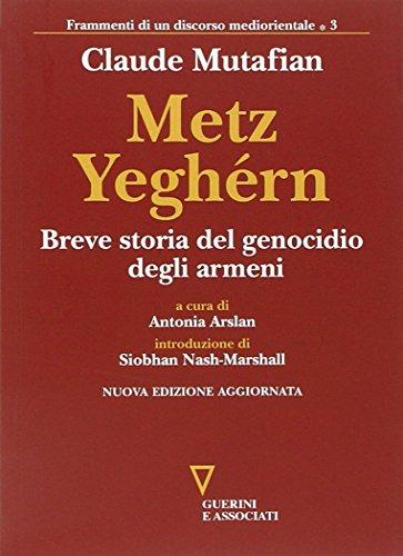 Metz Yeghérn. Breve storia del genocidio degli armeni