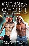 Mothman Quarterback Ghost In My Tight End: A Trans Buckaroo Tale