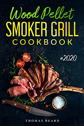 Wood Pellet Smoker Grill Cookbook: The Ultimate Wood Pellet Smoker and Grill Recipes and Techniques for Flavorful and Delicious Barbecue (English Edition)