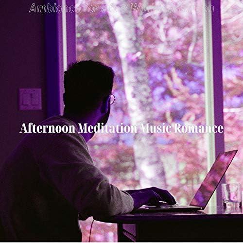 Afternoon Meditation Music Romance