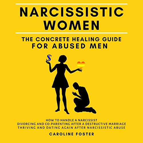 Narcissistic Women - The Concrete Healing Guide for Abused Men Titelbild