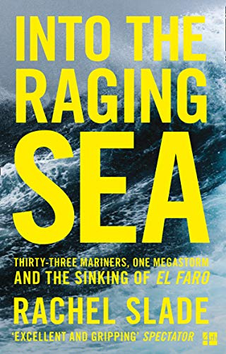 Into the Raging Sea: Thirty-three mariners, one megastorm and the sinking of El Faro (English Edition)
