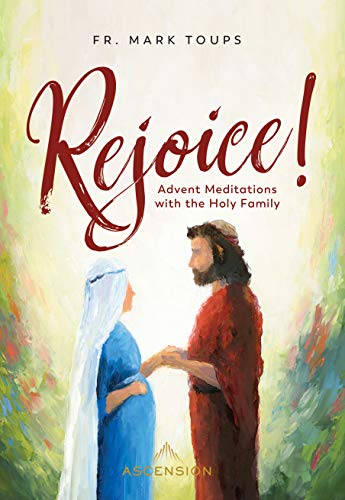 Rejoice! Advent Meditations with the Holy Family (English Edition)