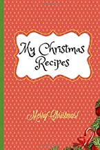 My Christmas Recipes: Blank Recipe and Notes Book - 6x9 inches - 108 pages (Gifts Series)