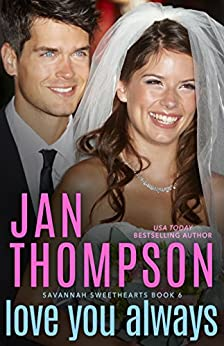 Love You Always: Inspirational Christian Coastal Town Second-Chance Romance Novel with Suspense (Savannah Sweethearts Book 6) by [Jan Thompson]