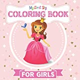 My First Big Coloring Book For Girls: Coloring: Princesses, Ballerinas, Fairies, Sirens, Unicorns, Cats, Dogs, Sea animals. Great Gift for Girls, Toddlers, Preschoolers, Kids 1-3, 2-5 Year...