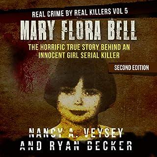 Mary Flora Bell: The Horrific True Story Behind an Innocent Girl Serial Killer cover art