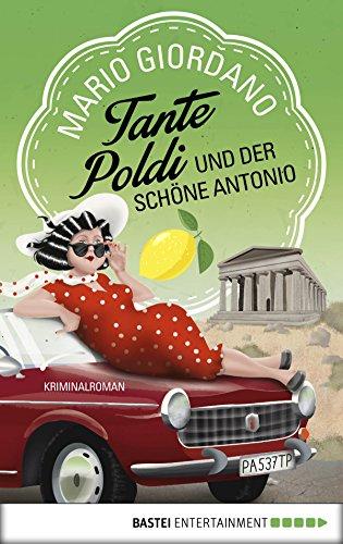 Tante Poldi und der schöne Antonio: Kriminalroman (Sizilienkrimi 3)