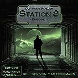 Station 8, Episode 1