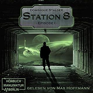 Station 8 - Episode 1                   Autor:                                                                                                                                 Dominique Stalder                               Sprecher:                                                                                                                                 Max Hoffmann                      Spieldauer: 1 Std. und 44 Min.     4 Bewertungen     Gesamt 4,5