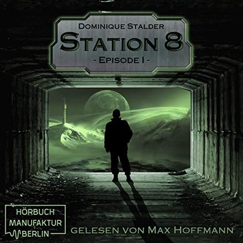 Station 8 - Episode 1 Titelbild