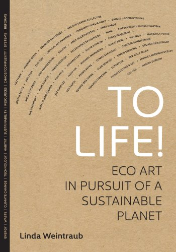 To Life!: Eco Art in Pursuit of a Sustainable Planet (English Edition)