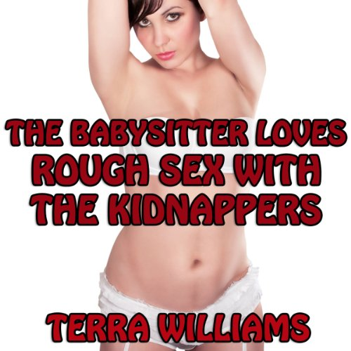 The Babysitter Loves Rough Sex with the Kidnappers audiobook cover art