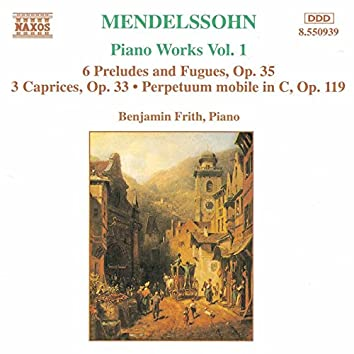 Mendelssohn: 6 Preludes and Fugues, Op. 35 / 3 Caprices, Op. 37